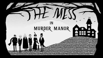 """The Mess In """"Murder Manor"""""""