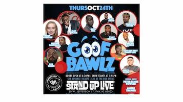 """""""Goof Bawlz Comedy Show"""""""