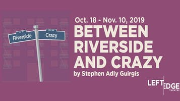 """Between Riverside and Crazy"""