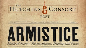 "Hutchins Consort Presents: ""Armistice"""
