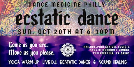 Dance Medicine Philly presents Ecstatic Dance October 20th tickets