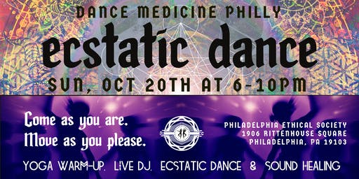 Dance Medicine Philly presents Ecstatic Dance October 20th