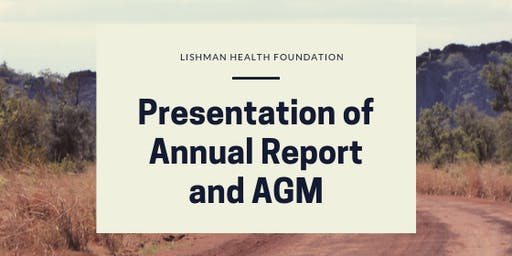 Lishman Health Foundation Presentation of Annual Report and AGM