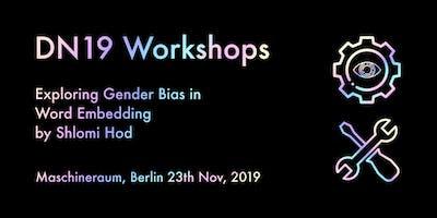 Workshop: Exploring Gender Bias in Word Embedding
