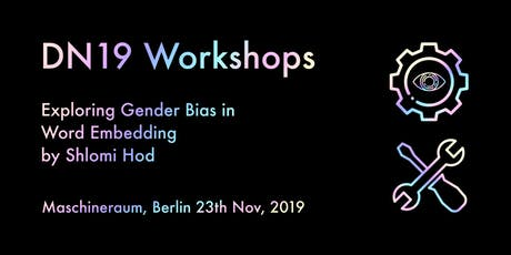 Workshop: Exploring Gender Bias in Word Embedding tickets