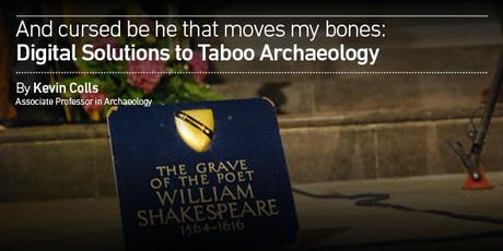And Cursed be he that moves my bones:Digital Solutions to Taboo Archaeology tickets