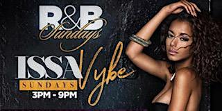 IssaVybe Sunday Brunch  Day Party Each & Every Sunday !!