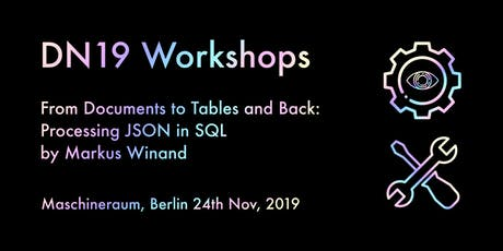Workshop: From Documents to Tables and Back: Processing JSON in SQL tickets