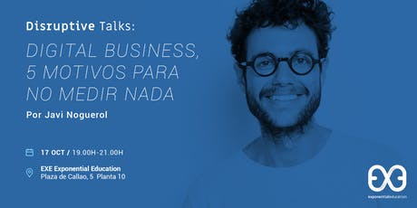 Digital Business, 5 motivos para no medir nada entradas