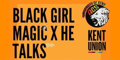 Black Girl Magic x He Talks