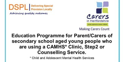 CAMHS Education Programme (Parent/Carers of Secondary school young people)