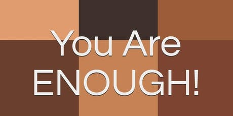 """""""You Are Enough"""" The WorkShop tickets"""