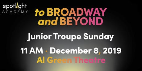 Spotlight Academy Junior Troupe SUNDAY presents! To Broadway & Beyond! tickets