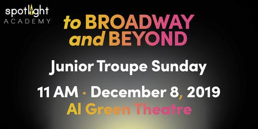 Spotlight Academy Junior Troupe SUNDAY presents! To Broadway & Beyond!
