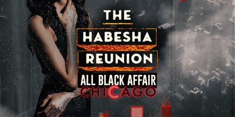 The Habesha Reunion - Chicago - All Black Affair tickets