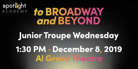 Spotlight Academy Junior Troupe WEDNESDAY presents! To Broadway & Beyond! tickets