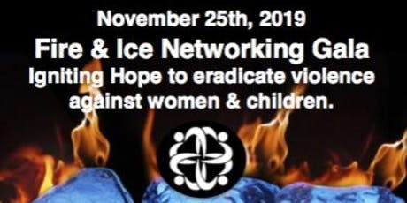 Fire & Ice Networking Gala.  Igniting Hope to Eradicate Violence against Women and Children. tickets