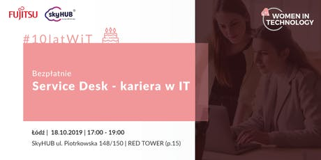 #10latWiT :  Service Desk - kariera w IT tickets