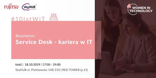 #10latWiT :  Service Desk - kariera w IT