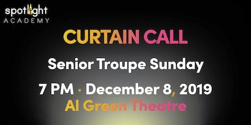 Spotlight Academy Sr Troupe SUNDAY presents! Curtain Call!