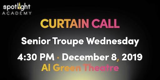 Spotlight Academy Sr Troupe WEDNESDAY presents! Curtain Call!