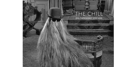the chill | pre halloween stillness tickets