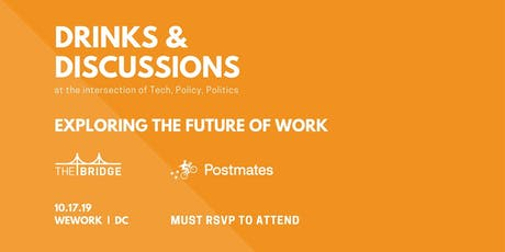 Tech Policy Drinks & Discussions with TheBridge & Postmates: Future of Work tickets