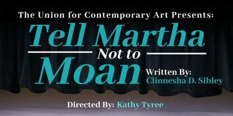 Tell Martha Not to Moan tickets