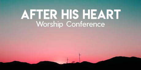 After His Heart Worship Conference tickets