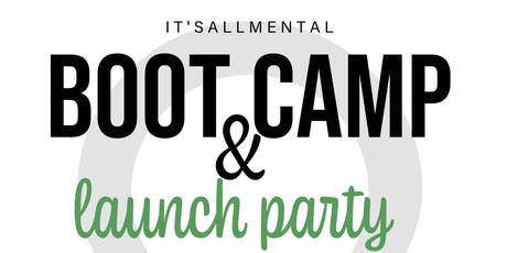 It's All Mental Boot Camp & Launch Party tickets