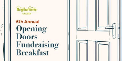 NeighborWorks Lincoln 6th Annual Opening Doors Fundraising Breakfast