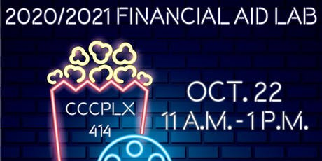 2020/2021 Financial Aid Lab - October 22nd - 11 a.m. tickets
