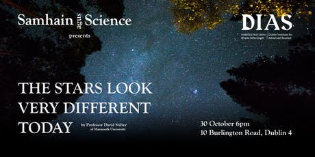 Samhain agus Science - The Stars Look very Different Today tickets