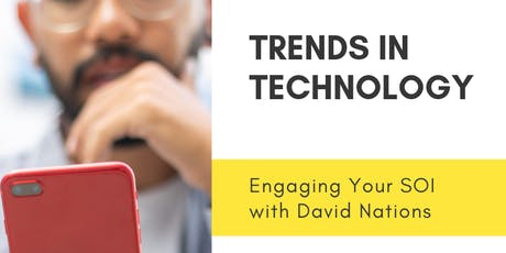 Trends in Technology: Engage Your SOI with Dave Nations tickets