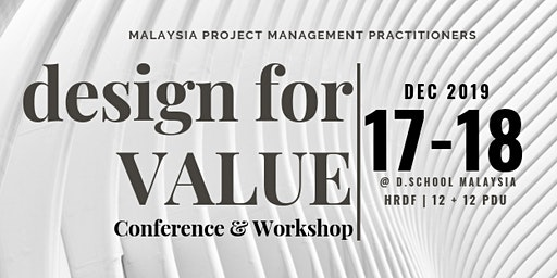 DESIGN FOR VALUE - Malaysia Project Management Practitioners Conference