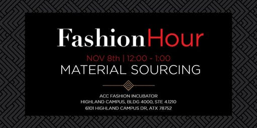 Fashion Hour: Material Sourcing