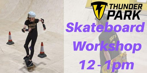 Skateboard workshops 12-1pm  - Charity Taster event