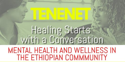 Tenenet: A Conversation on Mental Health in the Ethiopian Community