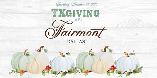 TXgiving | Fairmont Dallas