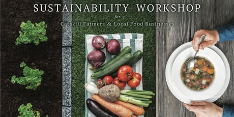 Sustainable Business Workshop for Catskill Farmers & Local Food Businesses tickets