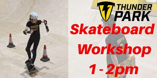 Skateboard workshops 1-2pm  - Charity Taster event