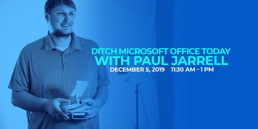 Ditch Microsoft Office Today!