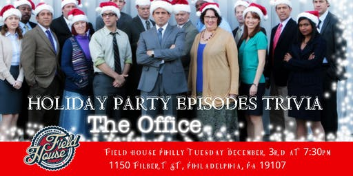 The Office Holiday Party Episodes Trivia at The Field House Philly