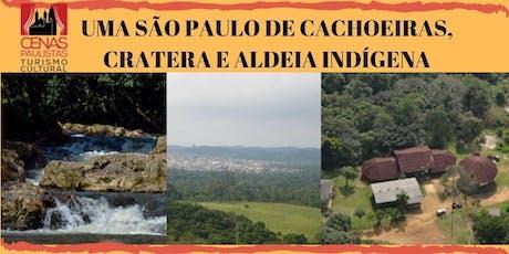UMA SÃO PAULO DE CACHOEIRAS, CRATERA E ALDEIA INDÍGENA ingressos
