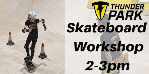 Skateboard workshops 2-3pm  - Charity Taster event
