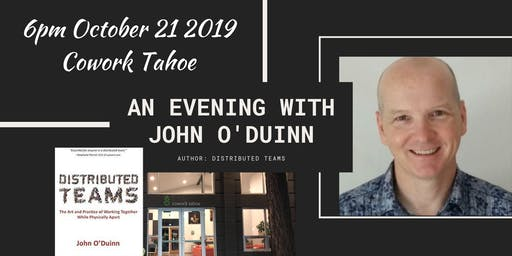 """An Evening with John O'Duinn, Author of """"Distributed Teams: The Art & Practice of Working Together While Physically Apart"""""""