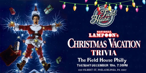 National Lampoon's Christmas Vacation Trivia at The Field House Philly