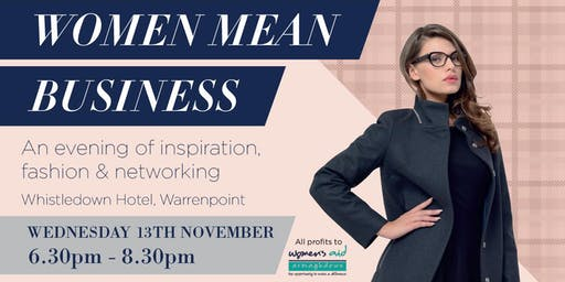 'Women Mean Business' - An Evening of Inspiration, Networking and Fashion