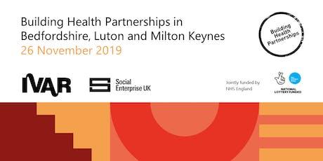 Building Heath Partnerships in Bedfordshire, Luton and Milton Keynes tickets
