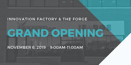 Innovation Factory and The Forge - Office Grand Opening Event tickets
